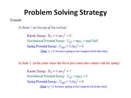 47 problem solving strategy step 4 calculate the various forms of mechanical energy