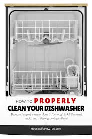 How To Clean A Dishwasher How To Clean A Dishwasher Properly Housewife How Tosar