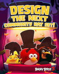 Angry Birds 2 - HAT DESIGN COMPETITION We're...