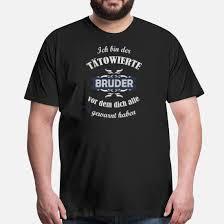 Ich Bin Der Tätowierte Bruder Tattoo Spruch Männer Premium T Shirt