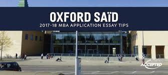 oxford said mba application essay tips deadlines oxford said mba application essay tips 2017 18