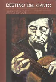 Jorge Chanal – Destino del canto – Canciones de ATAHUALPA YUPANQUI (Libro +  Cd) – Música Nuestra