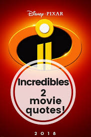 The Incredibles Quotes Unique Incredibles 48 Movie Quotes This Worthey Life Food Travel
