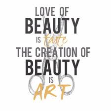 Love Is Beauty Is Taste The Creation Of Beauty Is ART Ralph Awesome Hairstylist Quotes