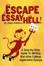 Escape Essay Hell A Step By Step Guide To Writing Narrative