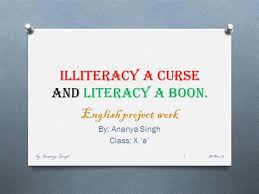 illiteracy a curse and literacy a boon authorstream