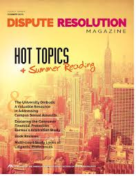 section welcome the summer 2015 issue of dispute resolution magazine hot topics summer reading is now available you can view the issue as a pdf or online