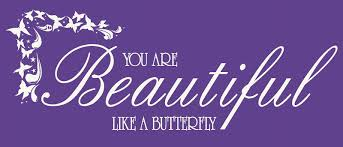 Beautiful Like A Butterfly Quotes Best of You Are Beautiful Like A Butterfly Quote