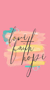 faith hope love wallpaper. Unique Love 1 Corinthians 13  And Now These Three Remain Faith Hope And Love But  The Greatest Of Is Faith Hope Love Wallpaper