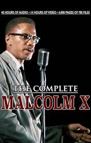 the complete malcolm x hours of audio hours of video malcolm x collection