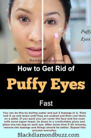 how to get rid of puffy eyes fast do you get puffy eyes after crying or in the morning and develop under eyes bags discover here how to quickly get rid
