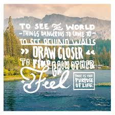 Secret Life Of Walter Mitty Quotes To See The World Things Dangerous To Come To To See Behind Walls 91
