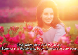 15 lana del rey s that kind of make you believe in love but definitely make you believe in lana