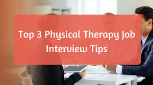 Pt Builder - Top 3 Physical Therapy Job Interview Tips