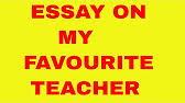 essay my favourite teacher  2 55