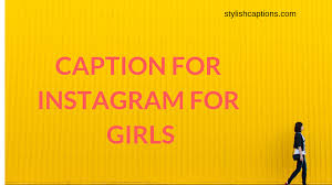 1000 Caption For Instagram For Girls Best Instagram Girls Captions