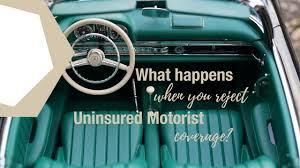 you reject uninsured motorist coverage