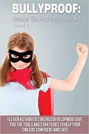 Bullyproof: Unleash the Hero Inside Your Kid: Volume 6: Amazon.co ...