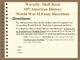 unit ii u s foreign policy history wwii world war ii project due  waverly shell rock 10 th american history world war ii essay directions  directions