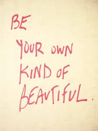 Quotes On Traditional Beauty Best Of Be Your Own Kind Of Beautiful 24moments Encouragement
