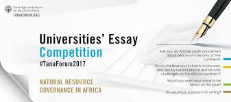 tana forum university essay competition for african students  tana forum university essay competition for african students 2017 after school africa