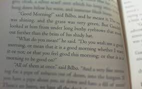 Good Morning Hobbit Quote Best Of A Quote From The Hobbit That Has Stuck With Me Each Morning