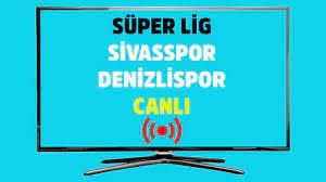 Sivasspor Denizlispor Bein Sports 1 kesintisiz şifresiz canlı maç izle -  Tv100 Spor