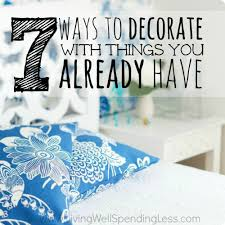 Decorate with Things You Already Have | Decorating on a Budget | DIY Home  Decor |
