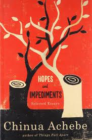 com hopes and impediments selected essays  com hopes and impediments selected essays 9780385414791 chinua achebe books