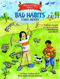What To Do When Bad Habits Take Hold A Kids Guide To