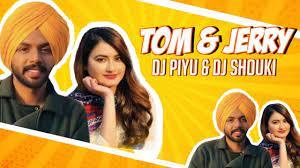 TOm & Jerry Punjabi Song ( Remix ) - DJ Piyu | Dj Shouki | Satbir Aujla |  New Punjabi Songs 2019 - YouTube