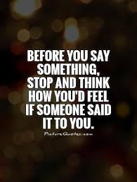 Speak Quotes New Think Before You Speak Quotes Sayings Think Before You Speak