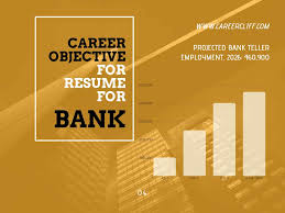 Objective For Resume For Bank Job 100 Resume Career Objective Statement Examples For Bank