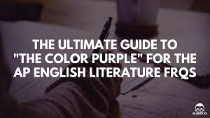 the ultimate guide to the color purple for the ap english the color purple ap english lit essay