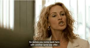 best quotes from erin brockovich movie gifs funny julia  7 when the happy hour specials are less than stellar