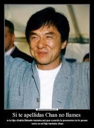 Si te apellidas Chan no llames - a tu hijo chakie llámalo tantata así que cuando - images_301