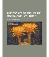 essays of montaigne hd image of michel de montaigne essays online essay hd image of michel de montaigne essays online essay