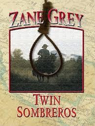 Resultado de imagen de Twin Sombreros Zane Grey