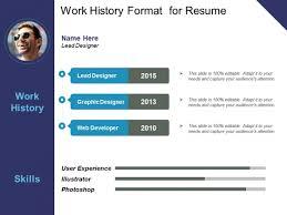 Work History Format For Resume Ppt Powerpoint Presentation Model