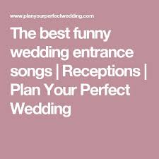 the 25 best wedding entrance songs reception ideas on pinterest Wedding Songs Reception Entrance the best funny wedding entrance songs best wedding reception entrance songs