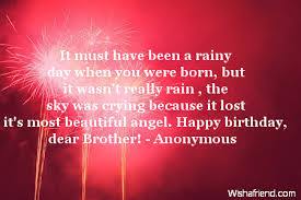 Beautiful Quotes Of Birthday Best Of It Must Have Been A Rainy Birthday Quote For Brother