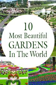 Small Picture Most Beautiful Gardens In The World