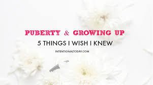 i wish iwish puberty growing up and becoming a woman what i wish i knew