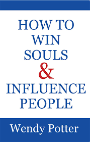 How to Win Souls and Influence People: Wendy Potter: 9781939570895:  Amazon.com: Books
