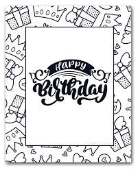 Check out our printable cards. 60 Best Free Printable Happy Birthday Coloring Sheets Stickers Cards Gift Tags And More Sarah Titus From Homeless To 8 Figures