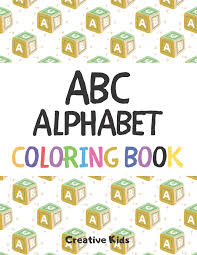 Free alphabet soup magnet match activity. Abc Alphabet Coloring Book A Fun Game For 3 8 Year Old Picture For Toddlers Grown Ups Letters Shapes Color Animals 8 5 X 11 29 Pages