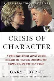 crisis of character a white house secret service officer discloses his firsthand experience with hillary bill and how they operate gary j byrne amazoncom white house oval office