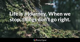 Life Is A Journey Quotes BrainyQuote Gorgeous Quotes About Life Journey