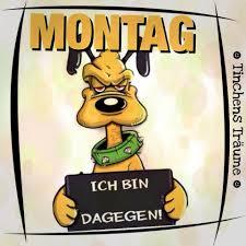 Pin Von Birgit Mal Auf Montag Montag Sprüche Lustige Guten