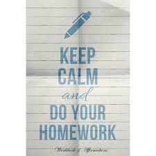 Homework To Do List Keep Calm Do Your Homework Workbook Of Affirmations Keep Calm Do